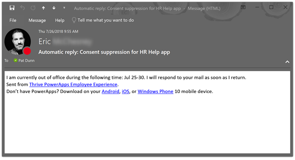 """This image shows an automatic reply email from my colleague Eric. There is a short blurb about when he'll be out of the office followed by """"Sent from Thrive PowerApps Employee Experience"""" with a link to install"""
